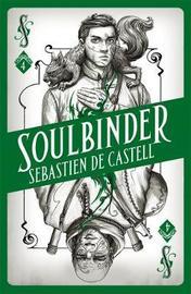 Spellslinger 4: Soulbinder by Sebastien de Castell