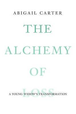 The Alchemy of Loss by Abigail Carter