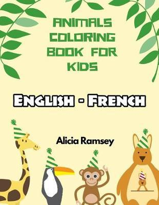 English - French Animals Coloring Book for Kids by Alicia Ramsey