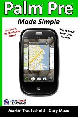 Palm Pre Made Simple by Martin Trautschold