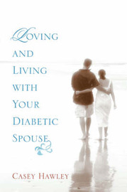Loving and Living with Your Diabetic Spouse by Casey Hawley image