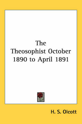 The Theosophist October 1890 to April 1891 by H. S. Olcott image