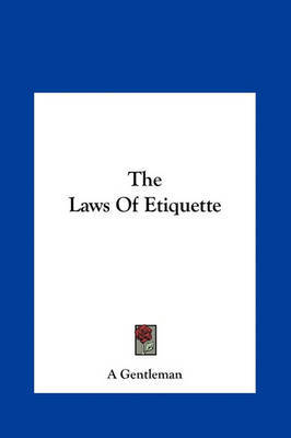 The Laws of Etiquette by Gentleman A Gentleman image