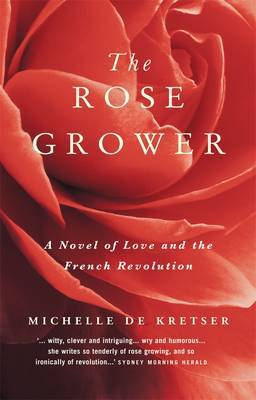 The Rose Grower by Michelle De Kretser image