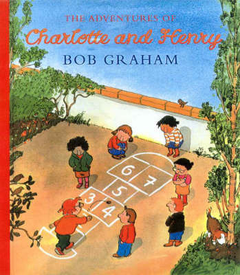 The Adventures of Charlotte and Henry by Bob Graham