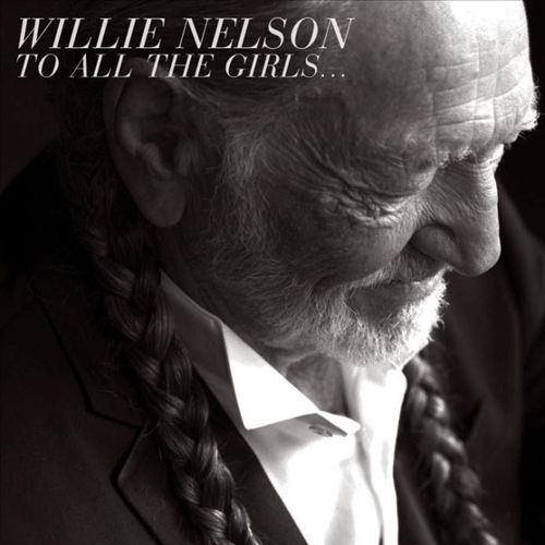 To All The Girls by Willie Nelson
