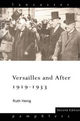 Versailles and After, 1919-33 by Ruth Henig