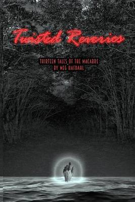Twisted Reveries by Meg Hafdahl