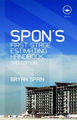 Spon's First Stage Estimating Handbook, Third Edition by Bryan Spain