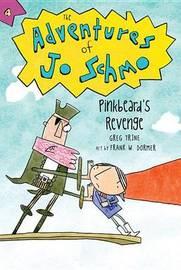 Adventures of Jo Schmo Bk 4: Pinkbeard's Revenge by Greg Trine
