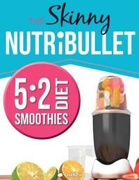 THE SKINNY NUTRIBULLET - 5:2 DIET by Cooknation