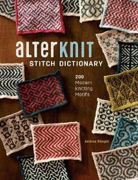 AlterKnit Stitch Dictionary by Andrea Rangel
