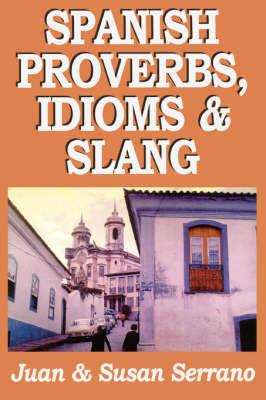 Spanish Proverbs, Idioms and Slang by Juan Serrano image