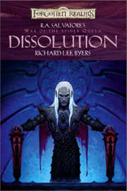 Forgotten Realms : Dissolution (War of the Spider Queen #1) by Richard Lee Byers