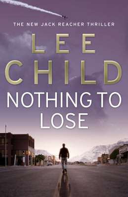 Nothing to Lose (Jack Reacher #12) by Lee Child