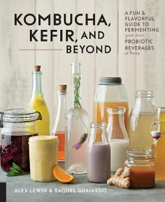 Kombucha, Kefir, and Beyond by Alex Lewin image