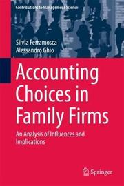 Accounting Choices in Family Firms by Silvia Ferramosca