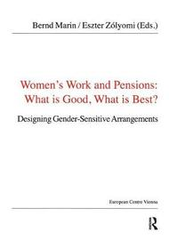 Women's Work and Pensions: What is Good, What is Best? by Bernd Marin