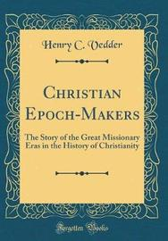Christian Epoch-Makers by Henry C.Vedder image