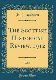 The Scottish Historical Review, 1912, Vol. 9 (Classic Reprint) by P J Anderson