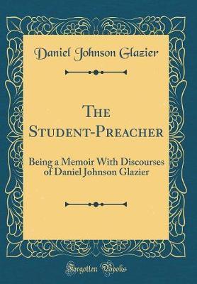 The Student-Preacher by Daniel Johnson Glazier