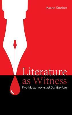 Literature as Witness by Aaron Streiter