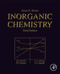 Inorganic Chemistry by J. E. House