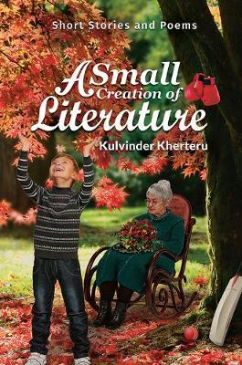 A Small Creation of Literature by Kulvinder Kherteru