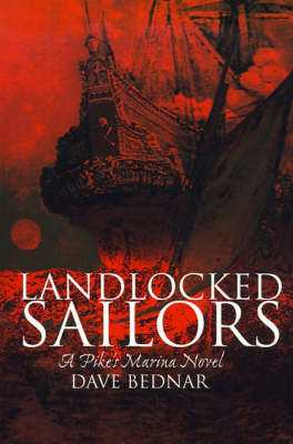 Landlocked Sailors: Pike's Marina Novel by Dave Bednar image