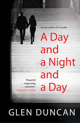 A Day and a Night and a Day by Glen Duncan image