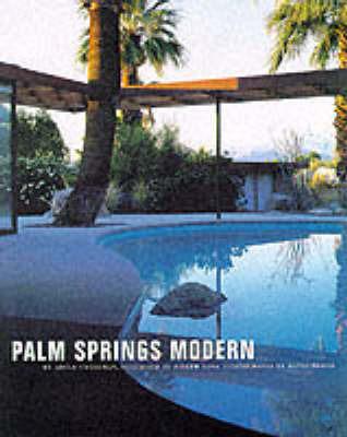 Palm Springs Modern: Houses in the California Desert by Adele Cygelman