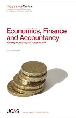 Progression to Economics, Finance and Accountancy: For Entry to University and College in 2010 by UCAS
