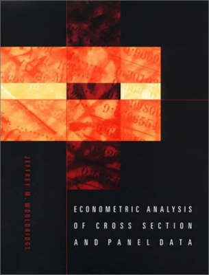 Econometric Analysis of Cross Section and Panel Data by Jeffrey M Wooldridge