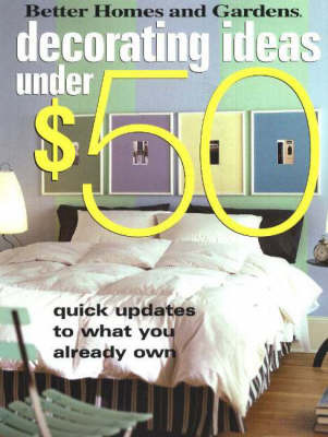 Decorating Ideas Under $50 by Better Homes & Gardens