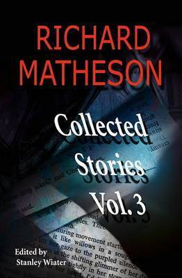 Richard Matheson, Volume 3 by Richard Matheson
