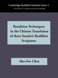 Rendition Techniques in the Chinese Tradition of Three Sanskrit Buddhist Scriptures by Shu-Fen Chen image