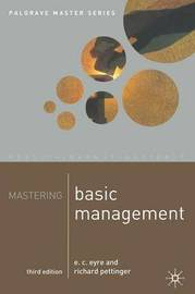 Mastering Basic Management by E.C. Eyre