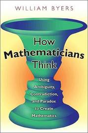 How Mathematicians Think by William Byers image