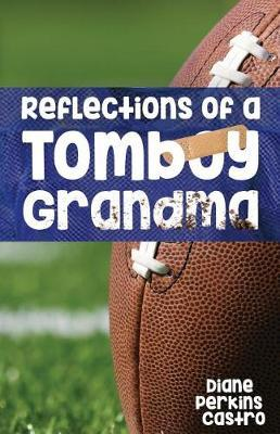Reflections of a Tomboy Grandma by Diane Perkins Castro image