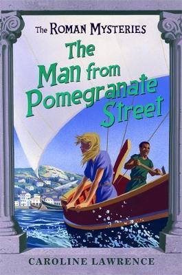 The Roman Mysteries: The Man from Pomegranate Street by Caroline Lawrence image