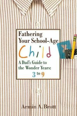 Fathering Your School-Age Child by Armin A. Brott image