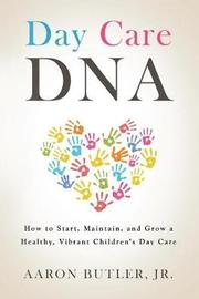 Day Care DNA by Aaron Butler Jr