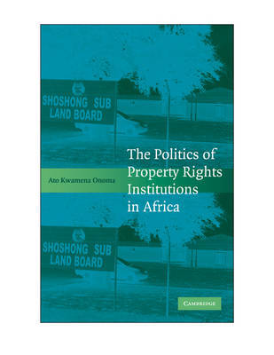 The Politics of Property Rights Institutions in Africa by Ato Kwamena Onoma image