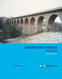 Conservation of Bridges: A Guide to Good Practice by Graham Tilly