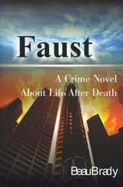 Faust: A Crime Novel about Life After Death by Beau Brady image