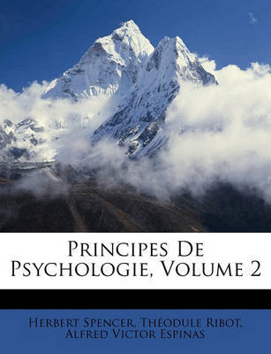 Principes de Psychologie, Volume 2 by Herbert Spencer image