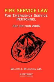 Fire Service Law: For Emergency Service Personnel 4th Edition 2005 by B. S. E. J. D. W. J. Wilkinson