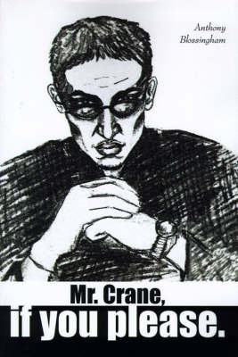 Mr. Crane, If You Please by Anthony Blossingham