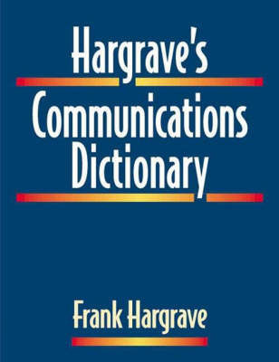 Hargrave's Communications Dictionary by Frank Hargrave