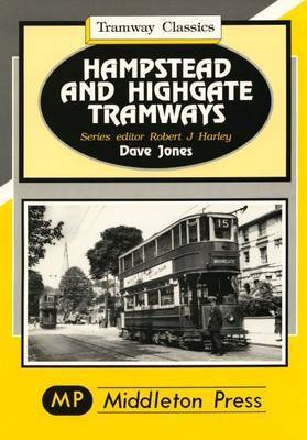 Hampstead and Highgate Tramways by Dave Jones